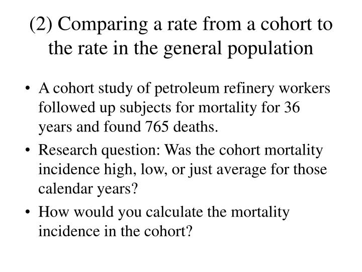 (2) Comparing a rate from a cohort to the rate in the general population