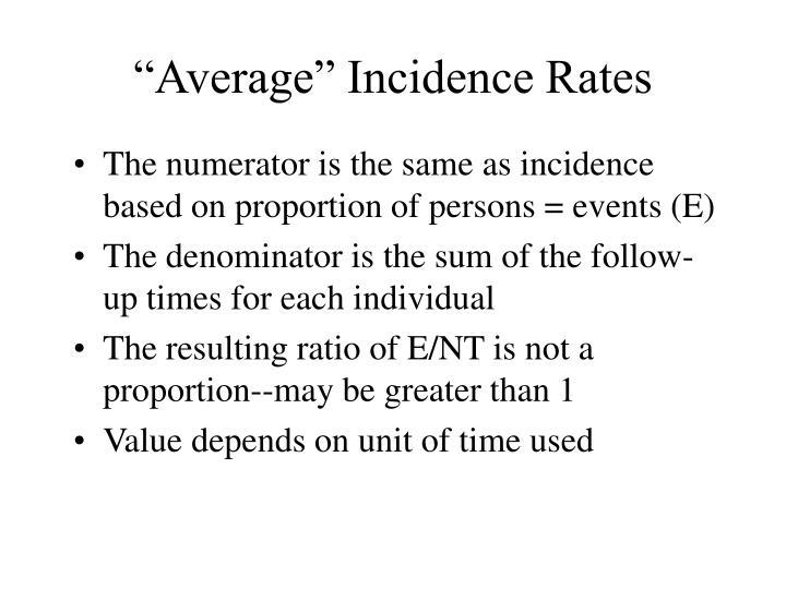 """Average"" Incidence Rates"