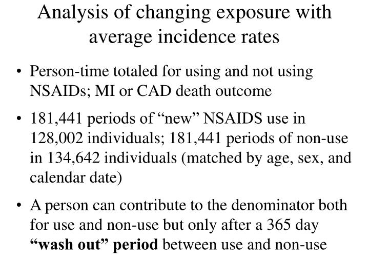 Analysis of changing exposure with average incidence rates