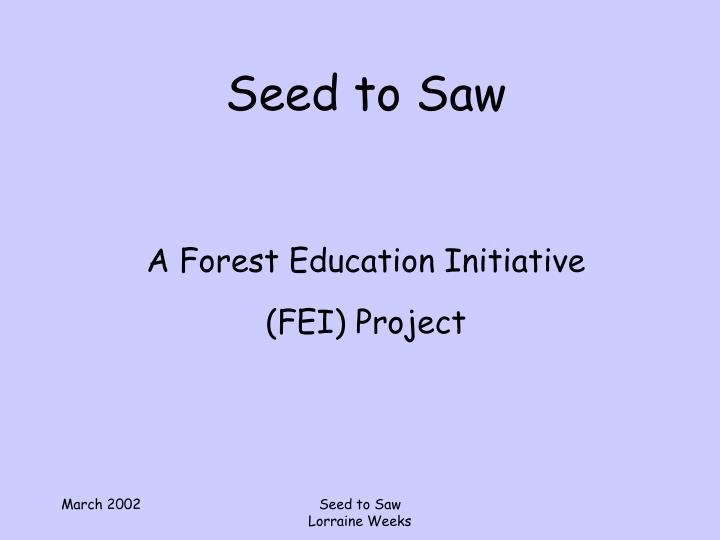 Seed to Saw