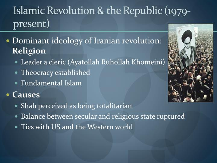 Islamic Revolution & the Republic (1979-present)