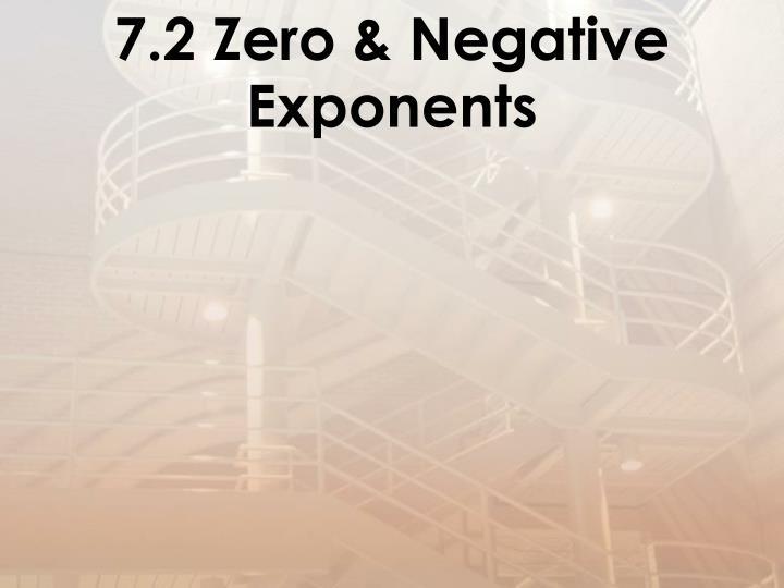 7.2 Zero & Negative Exponents