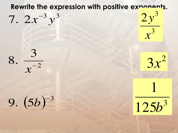 Rewrite the expression with positive exponents.