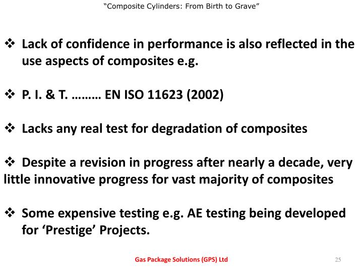 Lack of confidence in performance is also reflected in the use aspects of composites e.g.