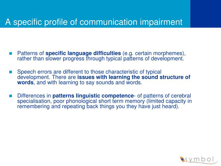 A specific profile of communication impairment