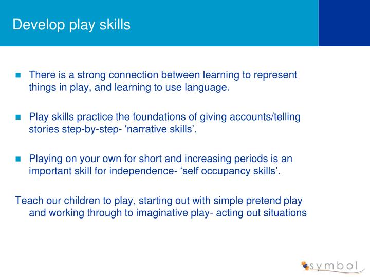 Develop play skills