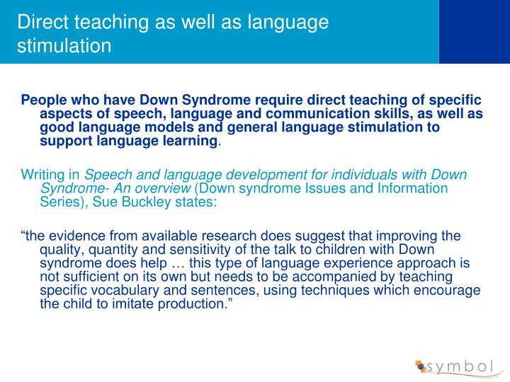 Direct teaching as well as language stimulation