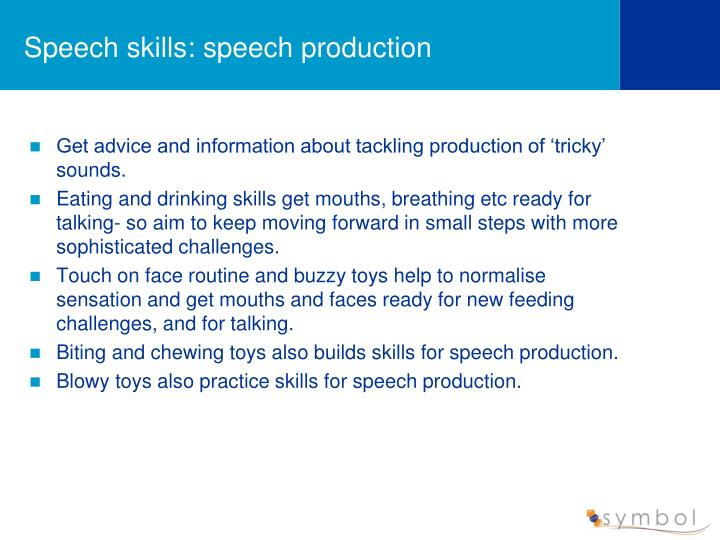 Speech skills: speech production