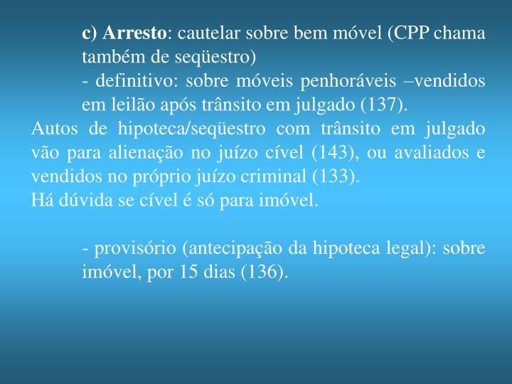 c) Arresto