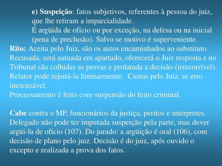 e) Suspeição