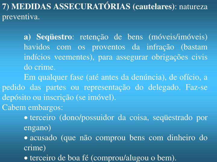 7) MEDIDAS ASSECURATÓRIAS (cautelares)