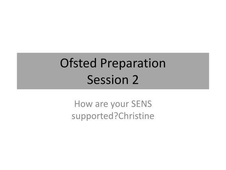 Ofsted preparation session 2