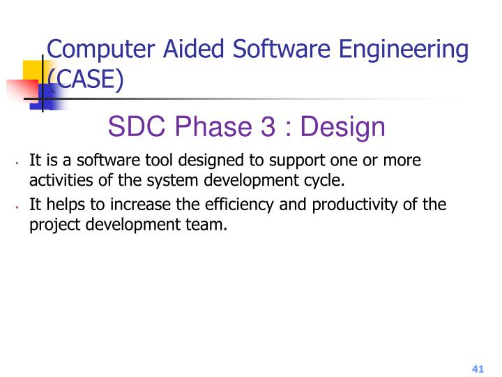 Computer Aided Software Engineering (CASE)