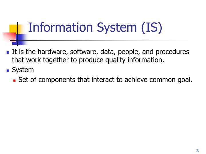 Information System (IS)