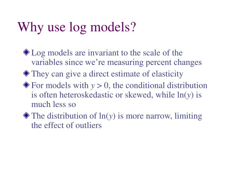 Why use log models?