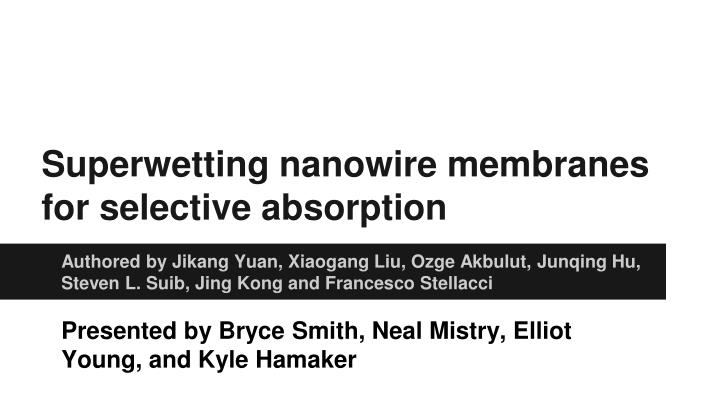 Superwetting nanowire membranes for selective absorption