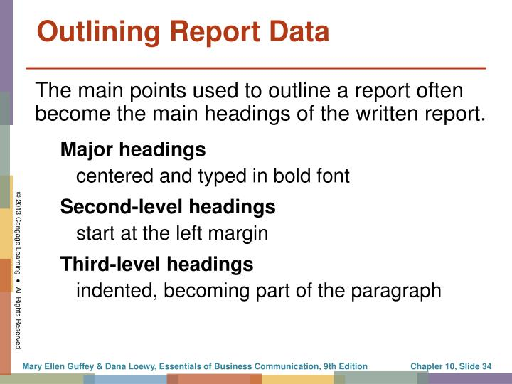 The main points used to outline a report often become the main headings of the written report.