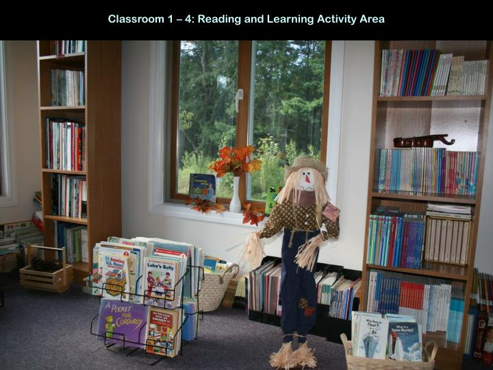 Classroom 1 – 4: Reading and Learning Activity Area