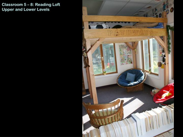 Classroom 5 – 8: Reading Loft