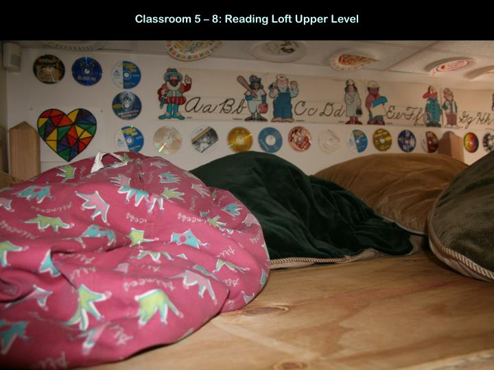 Classroom 5 – 8: Reading Loft Upper Level