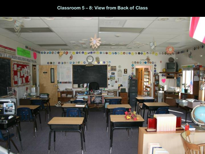 Classroom 5 – 8: View from Back of Class