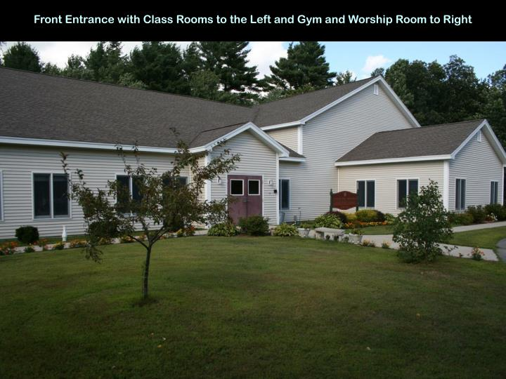 Front Entrance with Class Rooms to the Left and Gym and Worship Room to Right