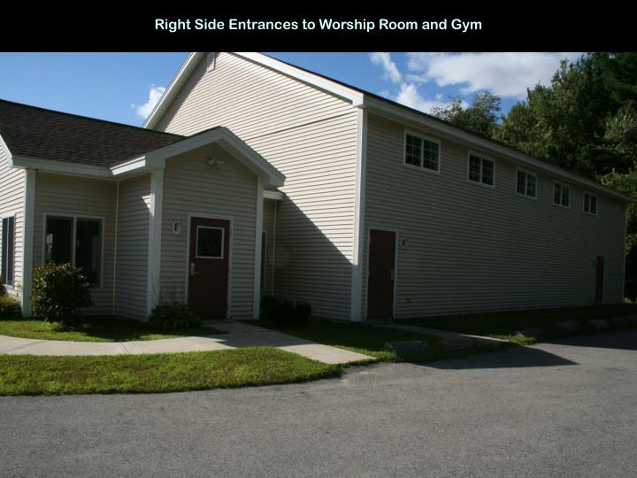 Right Side Entrances to Worship Room and Gym