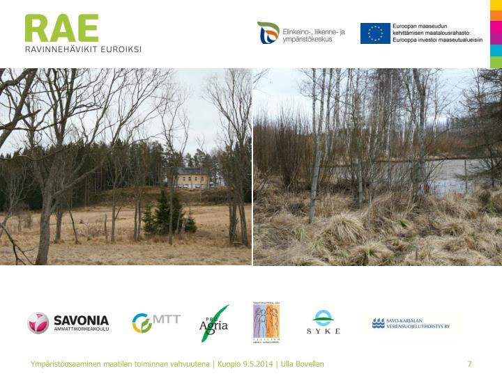 Ympäristöosaaminen maatilan toiminnan vahvuutena | Kuopio 9.5.2014 | Ulla