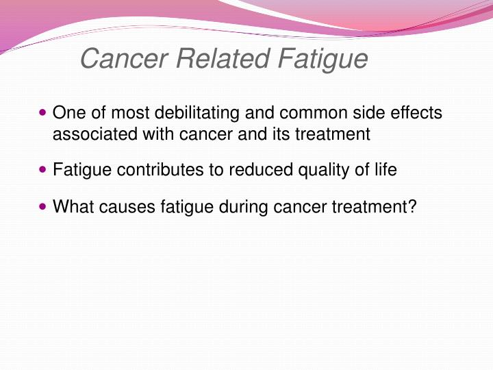 Cancer Related Fatigue