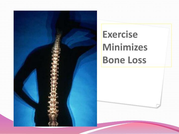 Exercise Minimizes Bone Loss