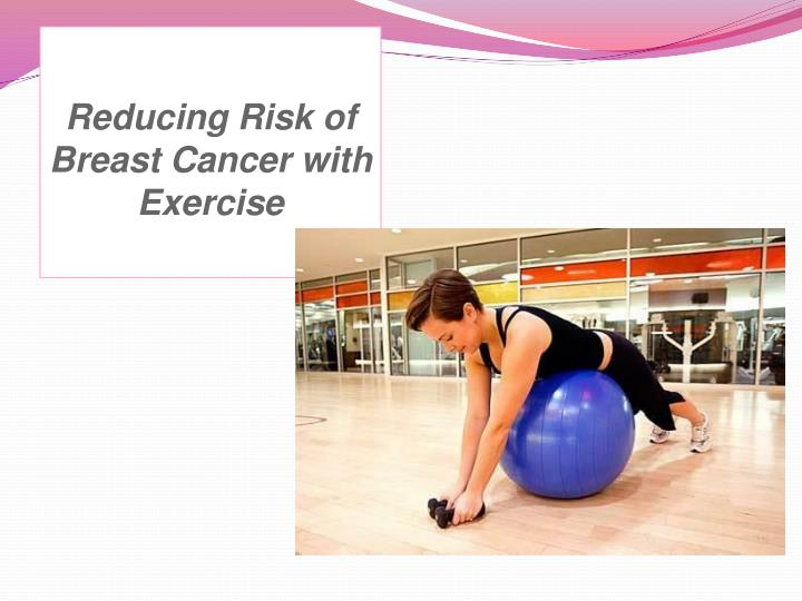 Reducing Risk of Breast Cancer with Exercise