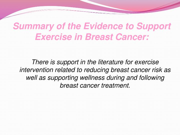 Summary of the Evidence to Support Exercise in Breast Cancer: