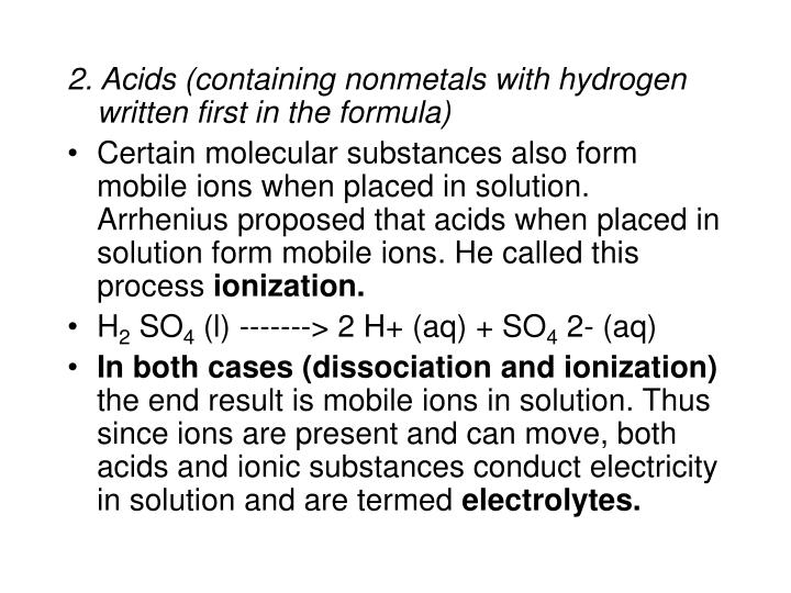 2. Acids (containing nonmetals with hydrogen written first in the formula)