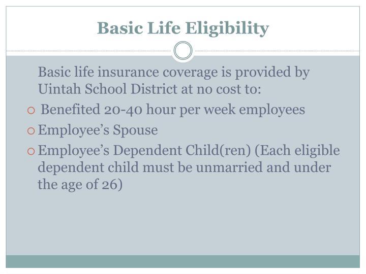 Basic Life Eligibility