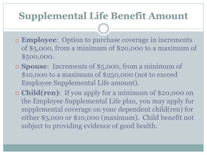 Supplemental Life Benefit Amount