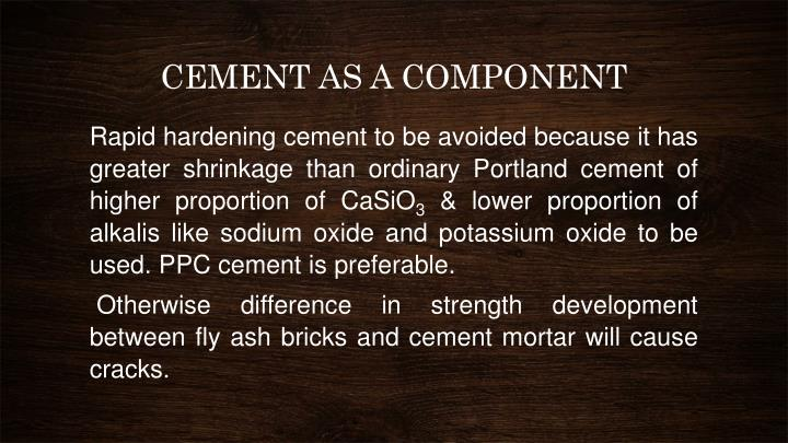 CEMENT AS A COMPONENT