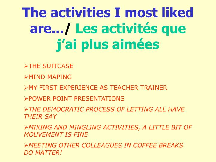 The activities I most liked are...