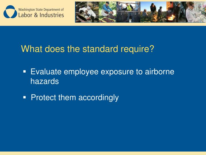 What does the standard require?