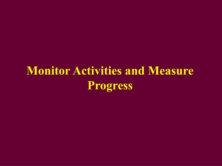 Monitor Activities and Measure Progress
