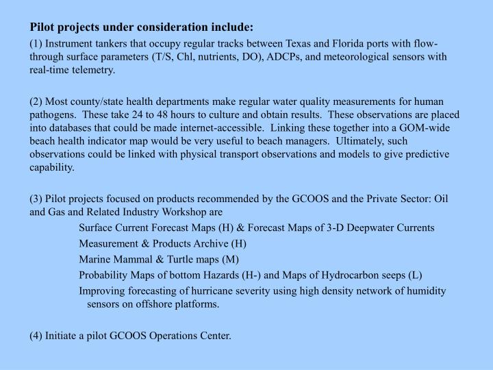 Pilot projects under consideration include: