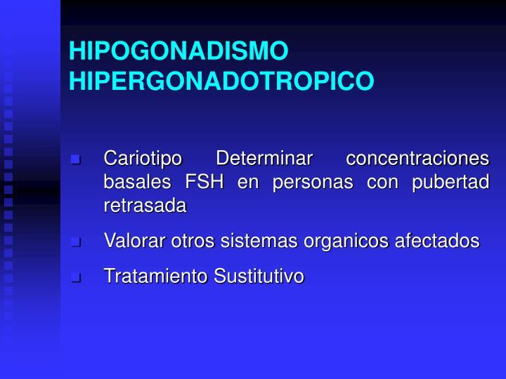 HIPOGONADISMO HIPERGONADOTROPICO