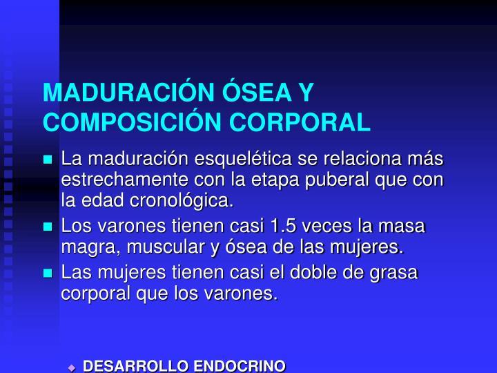 MADURACIÓN ÓSEA Y COMPOSICIÓN CORPORAL