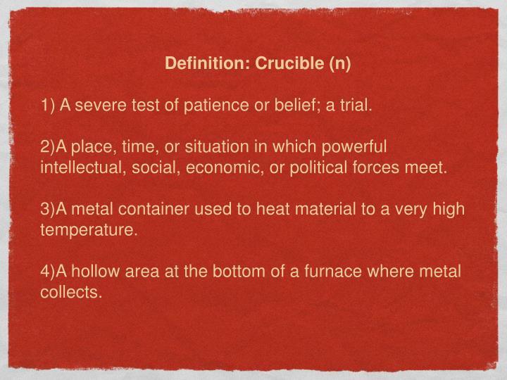 Definition: Crucible (n)