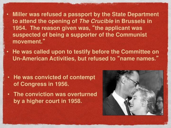 Miller was refused a passport by the State Department to attend the opening of