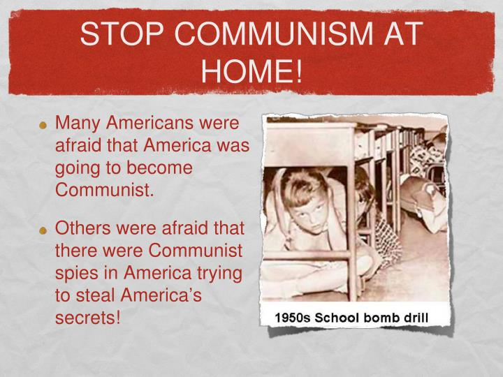 STOP COMMUNISM AT HOME!