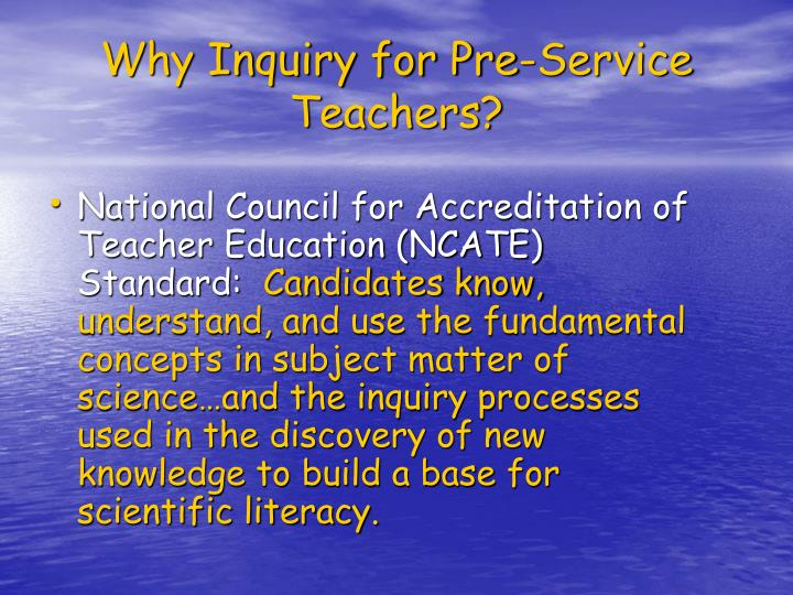Why Inquiry for Pre-Service Teachers?