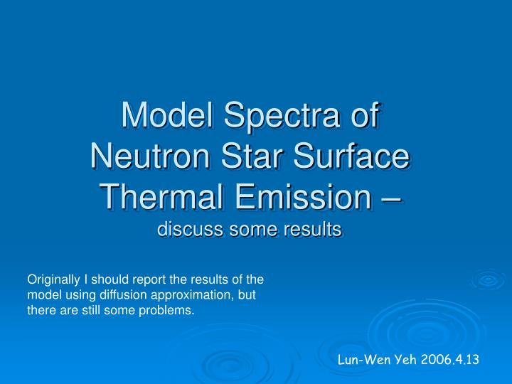 Model spectra of neutron star surface thermal emission discuss some results