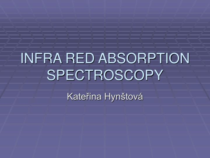 infra red absorption spectroscopy