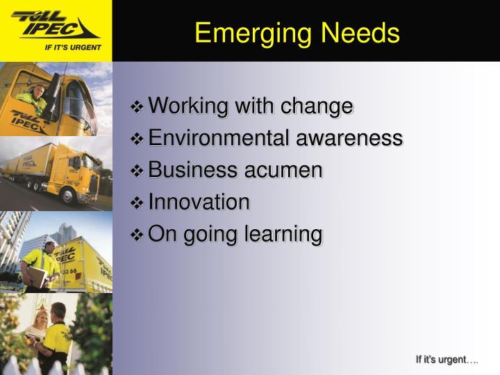 Emerging Needs