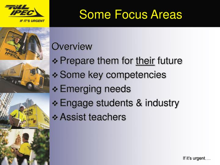 Some Focus Areas